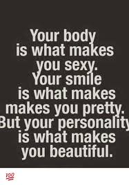 You Are Beautiful Meme - your bod is what makes ou sex our smile is what makes makes you pre