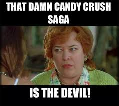 Funny Crush Memes - candy crush is the devil funny memes
