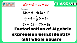 factorisation of algebric expression using identity a b whole
