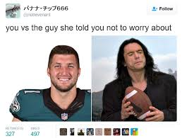 Tebow Meme - tim tebow vs johnny you vs the guy she told you not to worry