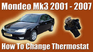 ford mondeo mk3 1 8 lx 2001 2007 thermostat replacement youtube