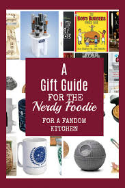 foodie gifts gift guide for nerds and geeks who food