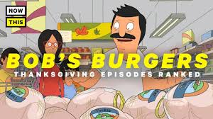 bob s burgers thanksgiving episodes ranked nowthis