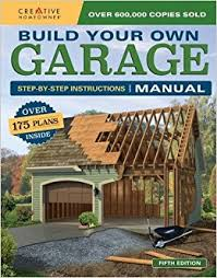 garage build plans build your own garage manual more than 175 plans design america