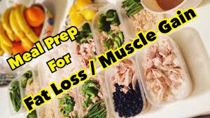meal prep for fat loss and lean muscle gain youtube
