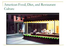 american food diet and restaurant culture what kind of food