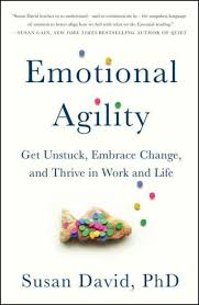 Dave Barnes What We Want What We Get Emotional Agility Get Unstuck Embrace Change And Thrive In Work