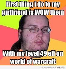 World Of Warcraft Meme - world of warcraft2 nerd 2 nerd2 nerd
