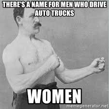 Old Boxer Meme - there s a name for men who drive auto trucks women old man boxer