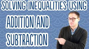 solving inequalities using addition and subtraction youtube