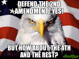 How About Yes Meme - defend the 2nd amendment yes but how about the 4th and the rest