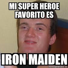 Iron Maiden Memes - meme stoner stanley mi super heroe favorito es iron maiden 1193765
