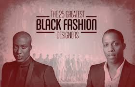 African American Clothing Catalogs The 25 Greatest Black Fashion Designers Complex