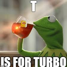 Turbo Meme - turbo imgflip