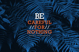 be careful for nothing believers4ever com