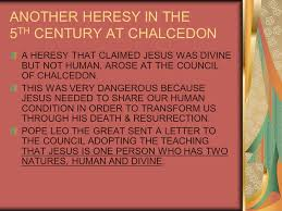 Council Of Chalcedon Teachings The Growth Of Christendom Unit 2 Chapter 5 The Universal Church
