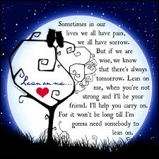 quotes about friendship enduring lean on me when you u0027re not strong life quotes quotes positive