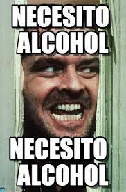 Memes Alcohol - necesito alcohol heres johnny meme on memegen