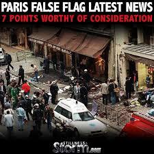 Paris Flag The Paris False Flag Latest News 7 Points Worthy Of