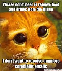 Fridge Meme - don t steal or remove food and drinks from the fridge