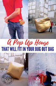 a pop up house that will fit in your bug out bag