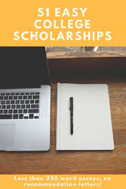 sample scholarship essays 250 words best 25 college recommendation letter ideas on pinterest looking for scholarships that will go towards college start here with our list of 51 easy scholarships to apply for without essays