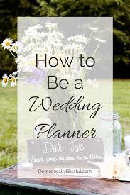 to be wedding planner how to be a wedding planner