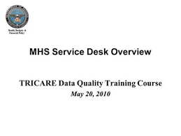 Service Desk Courses Mhs Help Desk Overview For Tricare Data Quality Course February 10