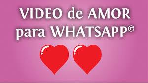 imagenes de amor para el whats video de amor para tu whatsapp un mensaje romántico para compartir