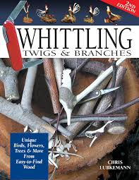 whittling twigs u0026 branches 2nd edition unique birds flowers