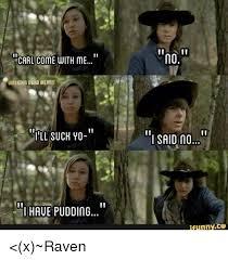 Meme Carl - carl come with me walking dead memes iill such yo l haue pudding no