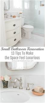 renovation tips small bathroom renovation and 13 tips to make it feel luxurious