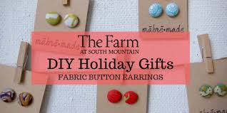 diy button earrings diy gifts button earrings the farm at south mountain