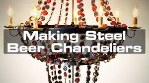 Making Chandeliers Making Steel Beer Chandeliers Youtube