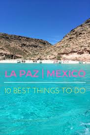best things to do in 10 best things to do in la paz mexico indiana jo