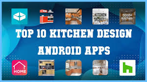 the best kitchen design app for android top 10 kitchen design android app review