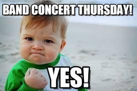 Band Kid Meme - band concert thursday success kid original meme on memegen