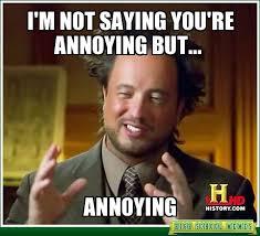 Annoyed Meme Tumblr - meme my day i m not saying you re annoying but annoying eating like