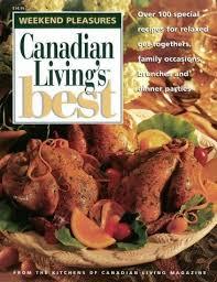 Canadian Livings Best Weekend Pleasures Over 100 Special Recipes