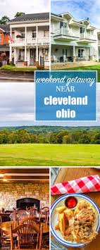 weekend getaway near cleveland ohio best food and where to stay