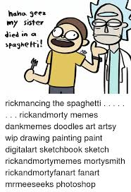 naha gee2 my sister died in a paghetti rickmancing the spaghetti