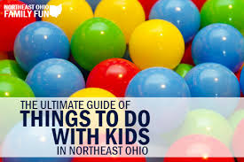 Things To Do In The Ultimate Family Guide Things To Do With In Northeast Ohio