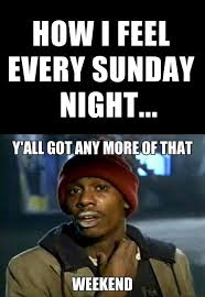 How I Feel Meme - how i feel every sunday night funny pictures quotes memes funny