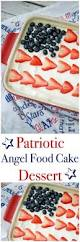 patriotic angel food cake dessert carrie u0027s experimental kitchen
