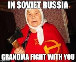 Funny Old Lady Memes - soviet babushka imgflip