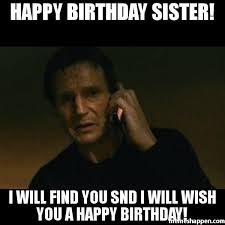 Sister Birthday Meme - 20 hilarious birthday memes for your sister love brainy quote