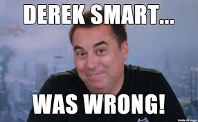 Derek Meme - derek smart was wrong imgur
