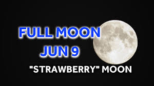 full moon friday night is known as the full strawberry moon
