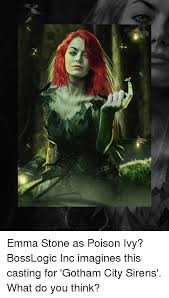 Poison Ivy Meme - 甸 emma stone as poison ivy bosslogic inc imagines this casting for