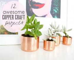Copper Projects 12 Awesome Copper Craft Projects